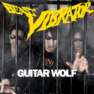 Guitar Wolf - Beast Vibrator (CD, EUROPE) - Cover