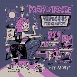 "Southern Culture on The Skids and Fred Schneider - Party at My Trouse (12"", US)"