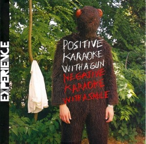 Experience ‎– Positive Karaoke With A Gun / Negative Karaoke With A Smile (CD/DVD, FRANCE) -  Cover