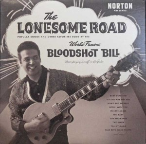 Bloodshot Bill ‎– The Lonesome Road (LP, US) - Cover