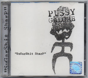 Pussy Galore - Sugarshit Sharp (CD, EUROPE)