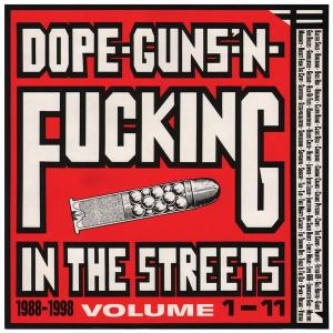 V/A feat. Boss Hog - Dope, Guns & Fucking In The Streets: 1988-1998 Volume 1-11 (3xLP, US)