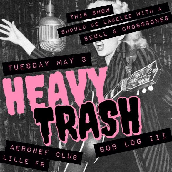 Heavy Trash – L'Aéronef, Lille, France (3 May 2016)