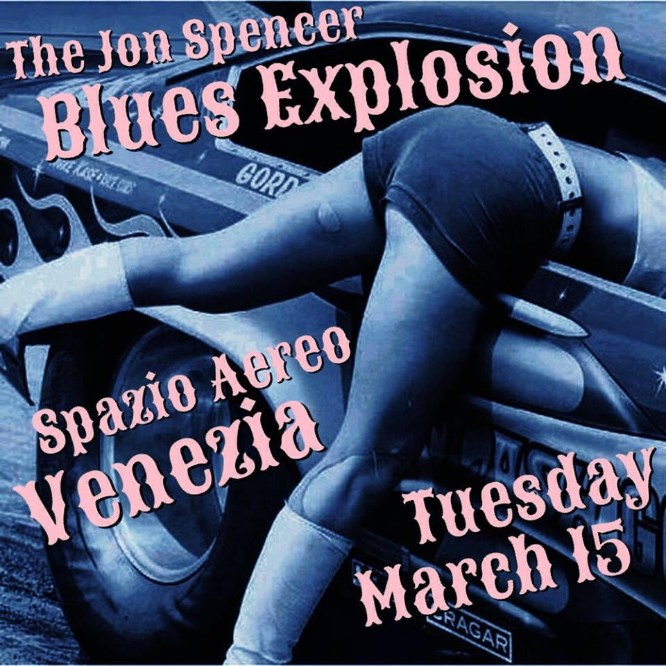The Jon Spencer Blues Explosion - Spazio Aereo, Venezia, Italy (15 March 2016)