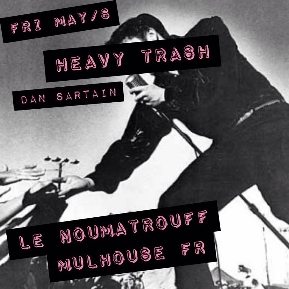 Heavy Trash – Le Noumatrouff, Mulhouse, France (6 May 2016)