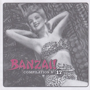 V/A feat. Heavy Trash - Banzai! Compilation № 17 (CD, GERMANY) - CD Cover