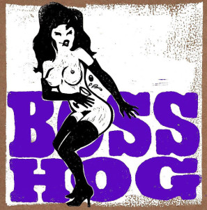 Boss Hog - Drinkin', Lechin' & Lyin' [2016] [Mail Order Edition] (LP, US)