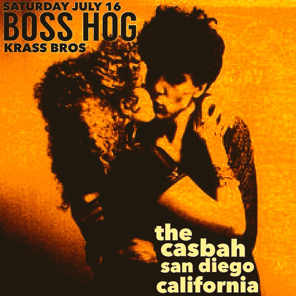 Boss Hog – Casbah, San Diego, CA, US (16 July 2016)