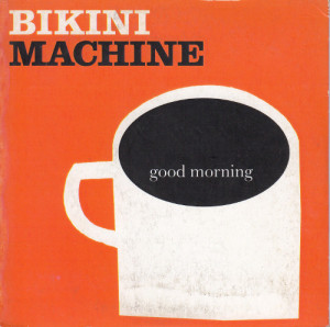 Bikini Machine - Good Morning [Promo] (CD, FRANCE) - Cover
