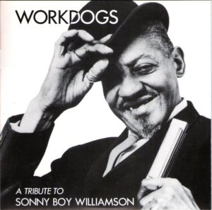 Workdogs – A Tribute to Sonny Boy Williamson [Generic Labels] (7″, US) - Cover