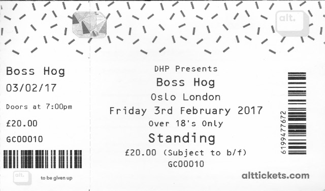 Boss Hog - Oslo, Hackney, London, UK (3 February 2017) - Ticket
