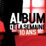 Album De La Semaine. 10 Ans (DVD, FRANCE)