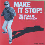 Ross Johnson - Make It Stop! The Most of Ross Johnson (CD, US)