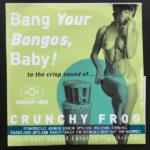 Bang Your Bongos, Baby! to the crisp sound of... Crunchy Sampler 07 (CD, DENMARK)
